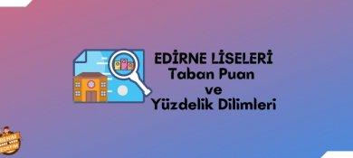 2021 Edirne Lise Taban Puanları, Edirne Lise Yüzdelik Dilimleri
