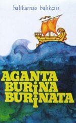 Aganta Burina Burinata Eser Özeti