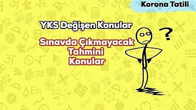 Photo of YKS Değişen Konular – Çıkmayacak Tüm Konular! – MEB