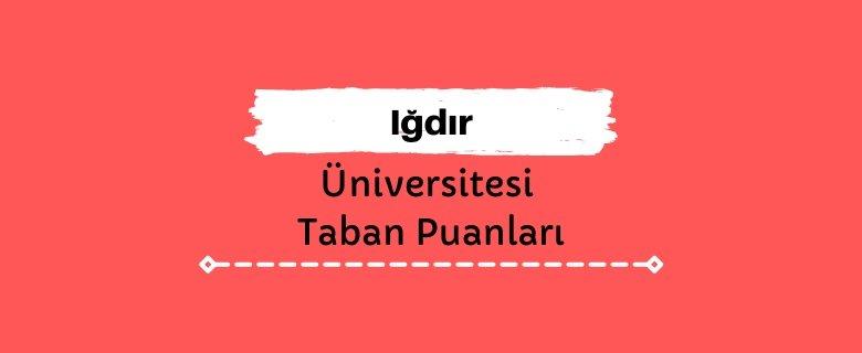 Iğdır Üniversitesi Taban Puanları ve Başarı Sıralamaları, İĞDÜ