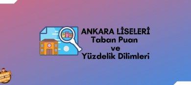 2021 Ankara Lise Taban Puanları, Ankara Lise Yüzdelik Dilimleri, Ankara Liseleri Puanları