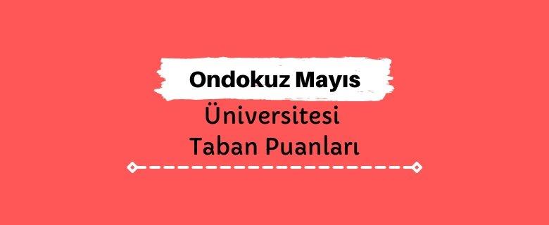 Ondokuz Mayıs Üniversitesi Taban Puanları ve Başarı Sıralamaları, OMÜ