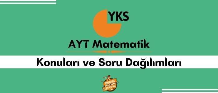 2022 AYT Matematik Konuları ve AYT Matematik Soru Dağılımı