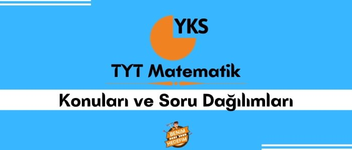2022 TYT Matematik Konuları ve TYT Matematik Soru Dağılımı