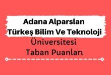 Adana Alparslan Türkeş Bilim Ve Teknoloji Üniversitesi Taban Puanları ve Sıralamaları, ATÜ Taban Puanları ve Başarı Sıralaması