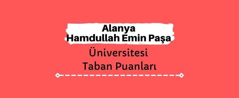Alanya Hamdullah Emin Paşa Üniversitesi Taban Puanları ve Sıralamaları - HEP