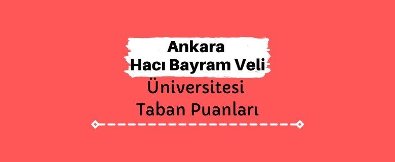 Ankara Hacı Bayram Veli Üniversitesi Taban Puanları ve Sıralamaları, AHBV Taban Puanları ve Başarı Sıralaması