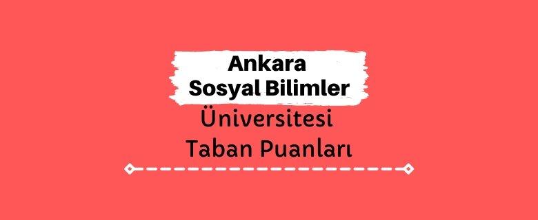 Ankara Sosyal Bilimler Üniversitesi Taban Puanları ve Sıralamaları, ASBÜ Taban Puanları ve Başarı Sıralaması