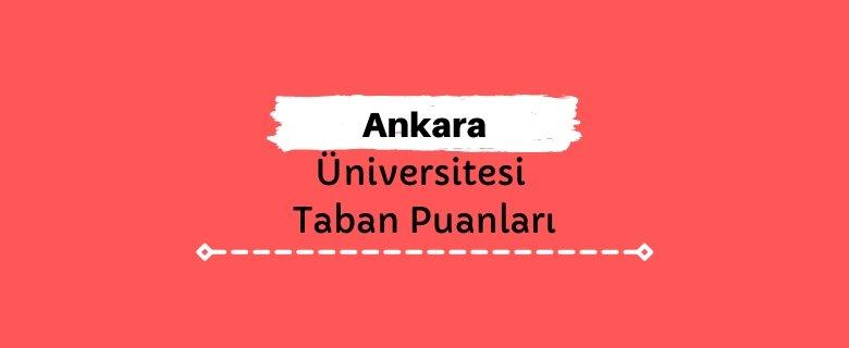 Ankara Üniversitesi Taban Puanları ve Sıralamaları