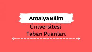 Antalya Bilim Üniversitesi Taban Puanları ve Sıralamaları - ABÜ