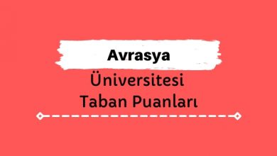 Avrasya Üniversitesi Taban Puanları ve Sıralamaları - AVÜ