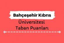 Bahçeşehir Kıbrıs Üniversitesi Taban Puanları ve Sıralamaları - Lefkoşa-BAÜ