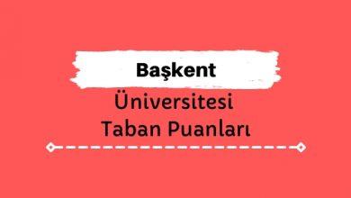 Başkent Üniversitesi Taban Puanları ve Sıralamaları