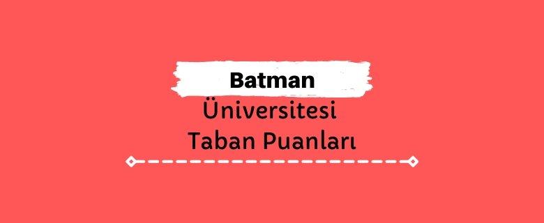 Batman Üniversitesi Taban Puanları ve Sıralamaları, BTÜ Taban Puanları ve Başarı Sıralaması