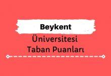 Beykent Üniversitesi Taban Puanları ve Sıralamaları