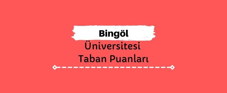Bingöl Üniversitesi Taban Puanları ve Sıralamaları