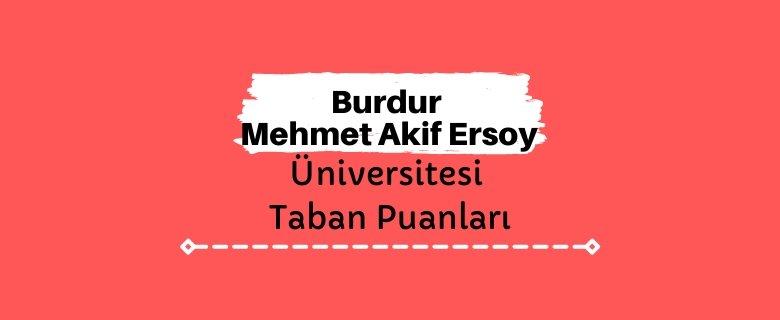 Burdur Mehmet Akif Ersoy Üniversitesi Taban Puanları ve Sıralamaları, MAKÜ Taban Puanları ve Başarı Sıralaması