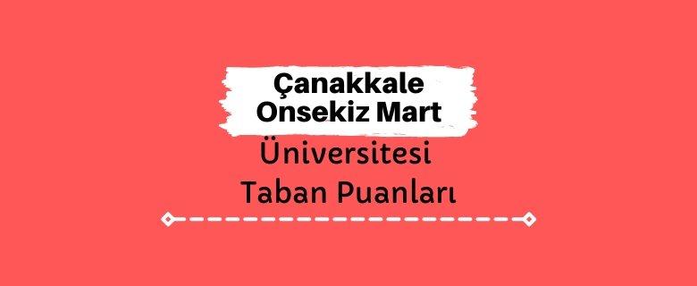 Çanakkale Onsekiz Mart Üniversitesi Taban Puanları ve Sıralamaları, ÇOMÜ Taban Puanları ve Başarı Sıralaması