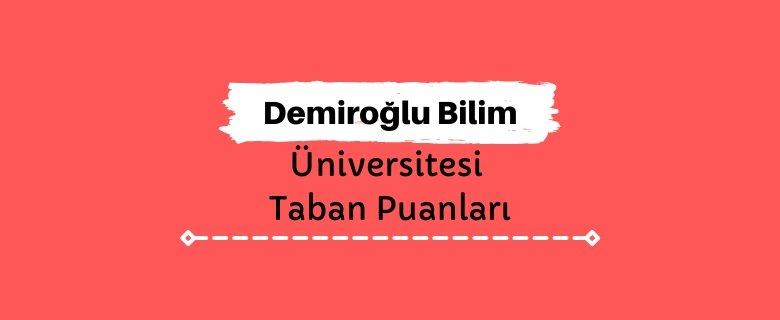 Demiroğlu Bilim Üniversitesi Taban Puanları ve Sıralamaları - DBÜ