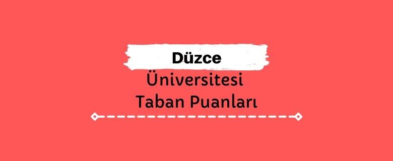 Düzce Üniversitesi Taban Puanları ve Sıralamalar