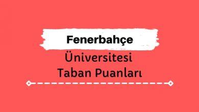 Fenerbahçe Üniversitesi Taban Puanları ve Sıralamaları - FBÜ