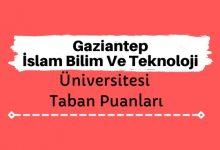 Gaziantep İslam Bilim Ve Teknoloji Üniversitesi Taban Puanları ve Sıralamaları, GİBTÜ Taban Puanları ve Başarı Sıralaması