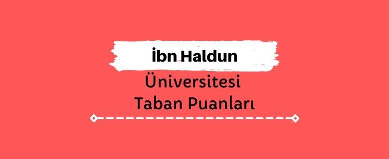 İbn Haldun Üniversitesi Taban Puanları ve Sıralamaları - İHÜ
