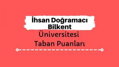 İhsan Doğramacı Bilkent Üniversitesi Taban Puanları ve Sıralamaları - İDBÜ