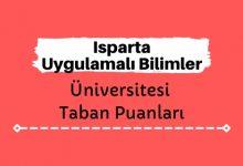 Isparta Uygulamalı Bilimler Üniversitesi Taban Puanları ve Sıralamaları