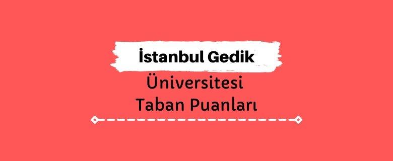 İstanbul Gedik Üniversitesi Taban Puanları ve Sıralamaları