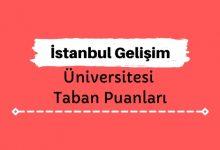 İstanbul Gelişim Üniversitesi Taban Puanları ve Sıralamaları - İGÜ