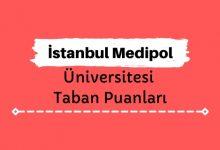 İstanbul Medipol Üniversitesi Taban Puanları ve Sıralamaları