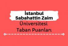 İstanbul Sabahattin Zaim Üniversitesi Taban Puanları ve Sıralamaları - İZÜ