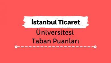 İstanbul Ticaret Üniversitesi Taban Puanları ve Sıralamaları - İTİCÜ