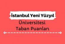 İstanbul Yeni Yüzyıl Üniversitesi Taban Puanları ve Sıralamaları