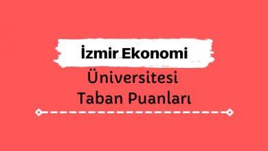 İzmir Ekonomi Üniversitesi Taban Puanları ve Sıralamaları - İEÜ