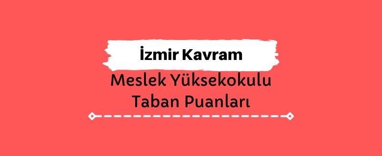 İzmir Kavram Meslek Yüksekokulu Taban Puanları ve Sıralamaları - KAVRAM MYO