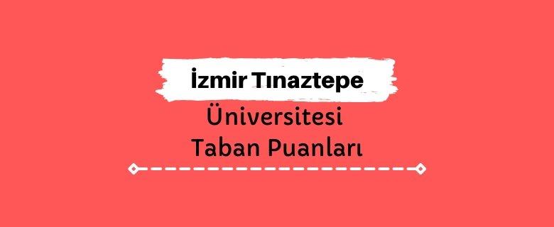 İzmir Tınaztepe Üniversitesi Taban Puanları ve Sıralamaları