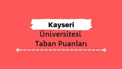 Kayseri Üniversitesi Taban Puanları ve Sıralamaları