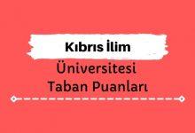 Kıbrıs İlim Üniversitesi Taban Puanları ve Sıralamaları