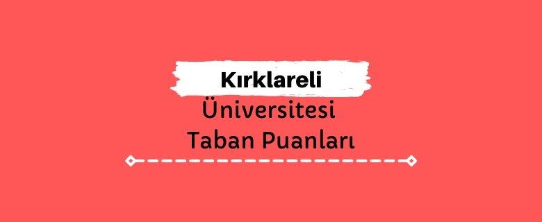Kırklareli Üniversitesi Taban Puanları ve Sıralamaları, KLÜ Taban Puanları ve Başarı Sıralaması