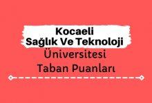 Kocaeli Sağlık Ve Teknoloji Üniversitesi Taban Puanları ve Sıralamaları - KOSTÜ