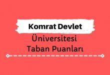Komrat Devlet Üniversitesi Taban Puanları ve Sıralamaları - KDÜ