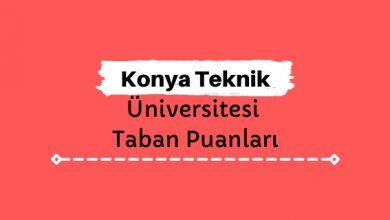 Konya Teknik Üniversitesi Taban Puanları ve Sıralamaları, KTÜN Taban Puanları ve Başarı Sıralaması