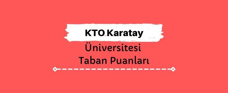 KTO Karatay Üniversitesi Taban Puanları ve Sıralamaları