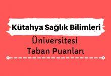 Kütahya Sağlık Bilimleri Üniversitesi Taban Puanları ve Sıralamaları, KSBÜ Taban Puanları ve Başarı Sıralaması