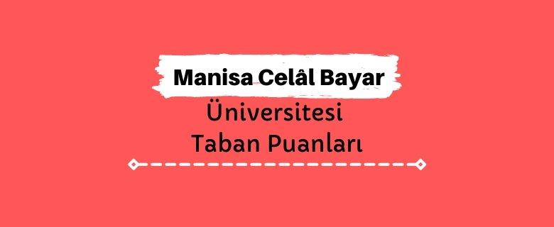 Manisa Celâl Bayar Üniversitesi Taban Puanları ve Sıralamaları, MCBÜ Taban Puanları ve Başarı Sıralaması