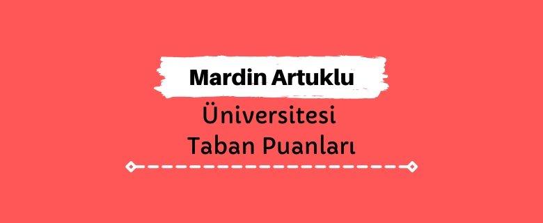 Mardin Artuklu Üniversitesi Taban Puanları ve Sıralamaları, MAÜ Taban Puanları ve Başarı Sıralaması