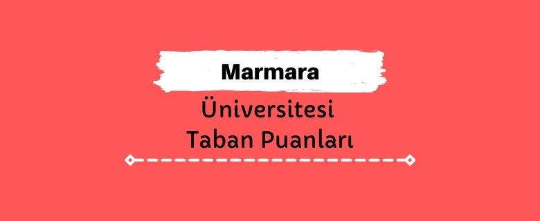 Marmara Üniversitesi Taban Puanları ve Sıralamaları, MÜ Taban Puanları ve Başarı Sıralaması