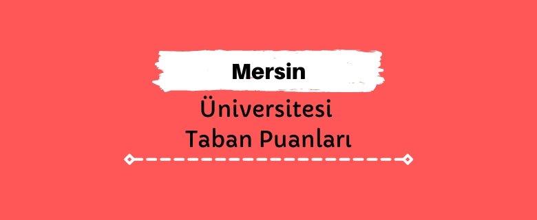 Mersin Üniversitesi Taban Puanları ve Sıralamaları, MEÜ Taban Puanları ve Başarı Sıralaması